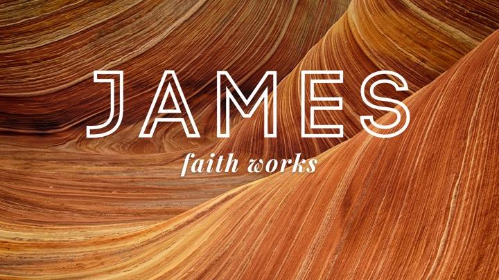 James - Faith Works_Summer 2021