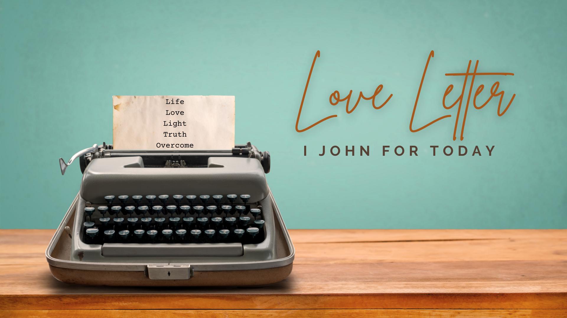 Love Letter - I John for Today_Spring 2021